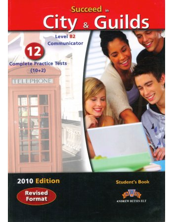 SUCCEED IN CITY & GUILDS B2 - 12 COMPLETE PRACTICE TESTS