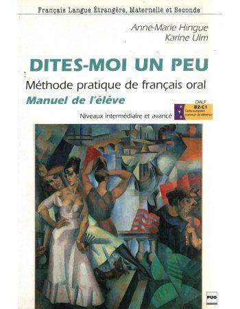 DITES-MOI UN PEU METHODE PRATIQUE DE FRANCAIS ORAL...