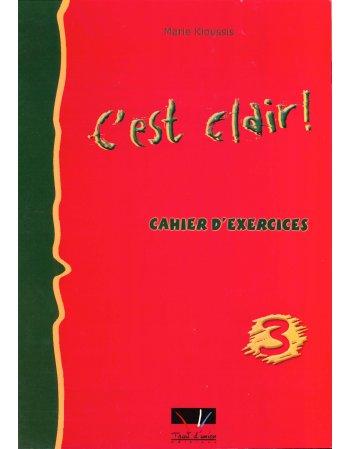 C'EST CLAIR! 3 CAHIER D' EXERCICES